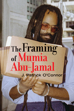 The Framing of Mumia Abu Jamal